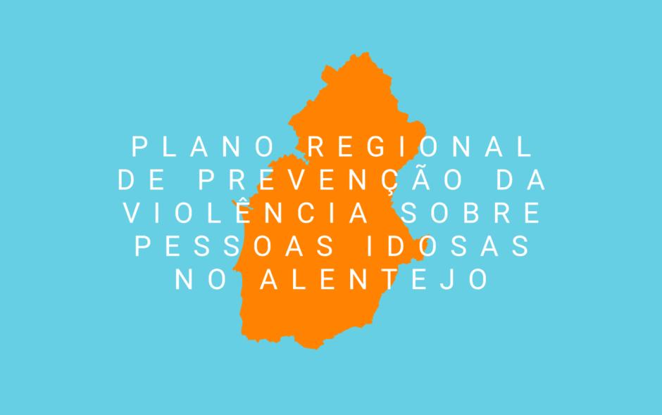 Plano regional de prevenção da violência sobre pessoas idosas no Alentejo